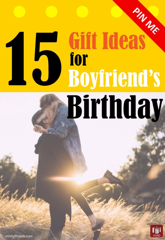 Best gift ideas for boyfriend 39 s birthday vivid 39 s gift ideas for Best birthday present for a boyfriend